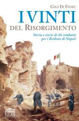 i-vinti-del-risorgimento-storia-e-storie-di-chi-combatte-per-i-borbone-di-napoli_9788877508614